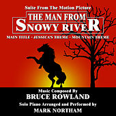 The Man From Snowy River - Suite for Solo Piano from the Motion Picture Score  (Bruce Rowland) by Mark Northam