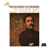 …Y Vuelve by Héctor Rivera y Su Orquesta