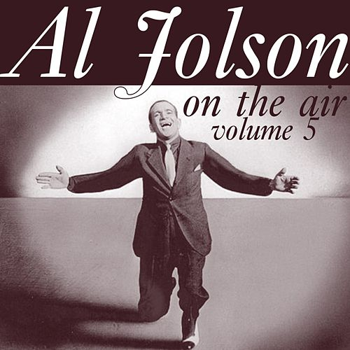 On The Air Volume 5 by Al Jolson