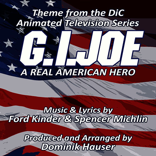 G.I. Joe: A Real American Hero - Theme from the DIC Animated Television Series by Dominik Hauser
