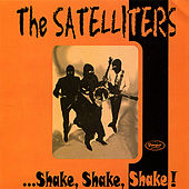 ...Shake, Shake, Shake! by The Satelliters