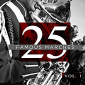 25 Famous Marches, Vol. 1 by Various Artists