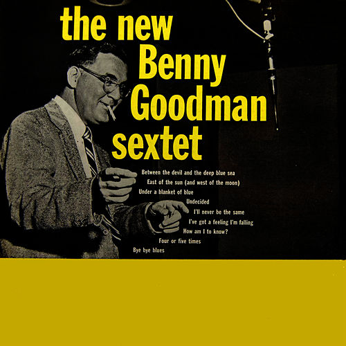The New Benny Goodman Sextet by Benny Goodman