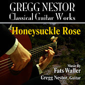 Honeysuckle Rose (Fats Waller) by Gregg Nestor