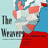 The Weavers At Carnegie Hall by The Weavers