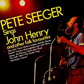 Sings John Henry & Other Folk Favorites by Pete Seeger