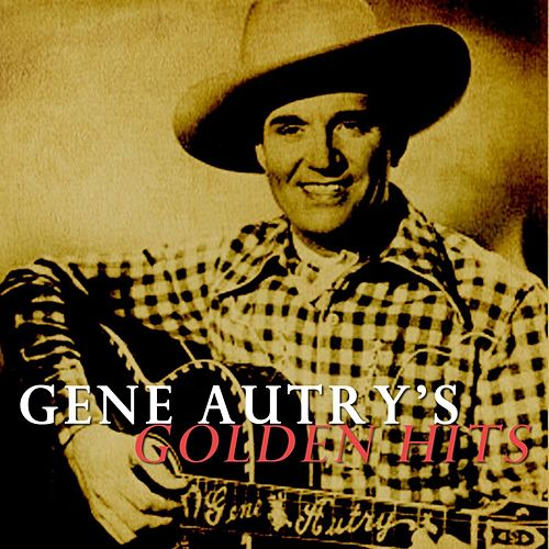 Gene Autry's Golden Hits by Gene Autry