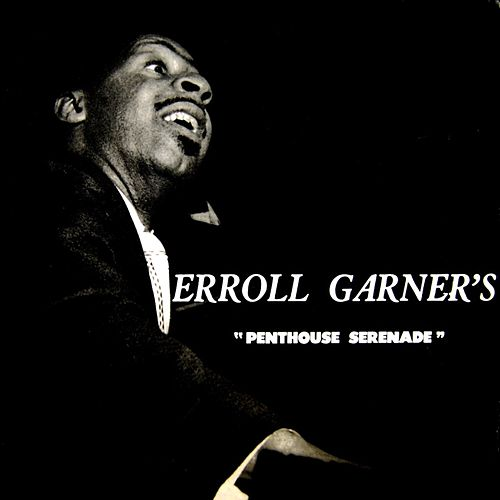 Penthouse Serenade by Erroll Garner