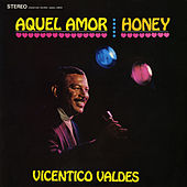 Aquel Amor (Honey) by Vicentico Valdes