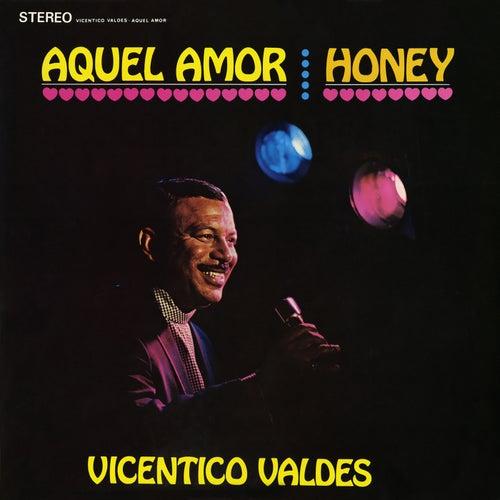 Aquel Amor (Honey) by Vicentico Valdes