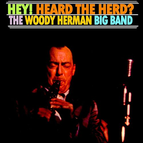 Hey! Heard The Herd? by Woody Herman