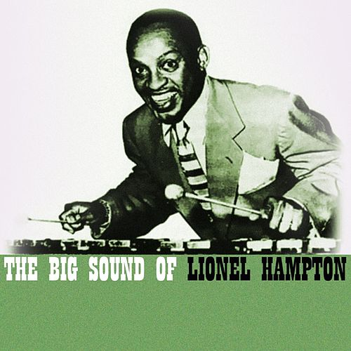 The Big Sound Of Lionel Hampton by Lionel Hampton