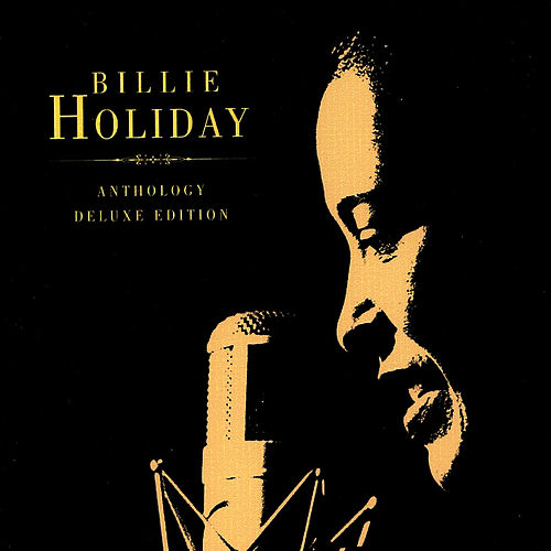 Anthology - Deluxe Edition by Billie Holiday