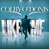 Like Me - Single by Colby O'Donis
