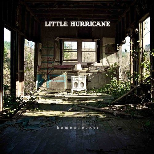 Homewrecker by Little Hurricane