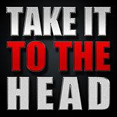 Take It to the Head - Single by Hip Hop's Finest