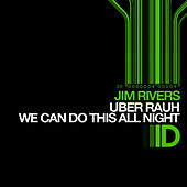 We Can Do This All Night Ep by Jim Rivers