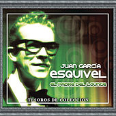 Tesoros De Coleccion - Juan Garcia Esquivel by Various Artists