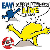 Neue Helden braucht das Land - Live in Graz by EAV