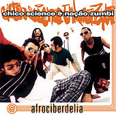 Afrociberdelia by Chico Science e Nação Zumbi