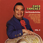Sus Grandes Exitos Volumen II by Cuco Sanchez