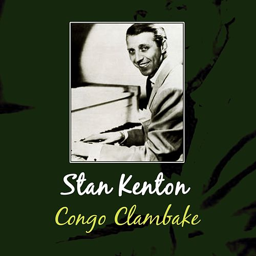 Congo Clambake by Stan Kenton