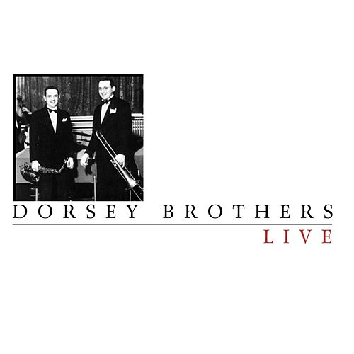 Live by The Dorsey Brothers