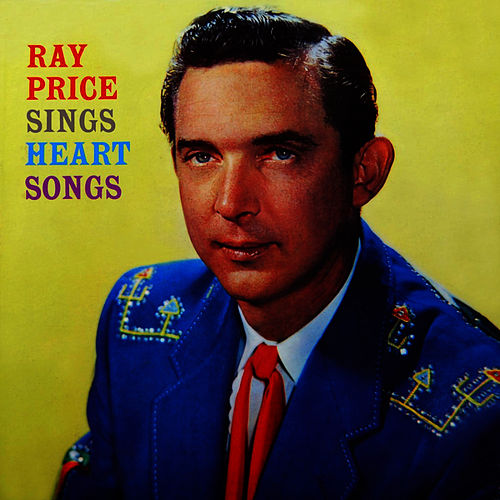 Ray Price Sings Heart Songs by Ray Price