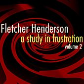A Study In Frustration Volume 2 by Fletcher Henderson