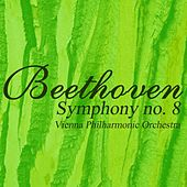 Beethoven Symphony No. 8 by Vienna Philharmonic Orchestra