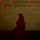Chris Connor Sings The George Gershwin Almanac Of Song (Volume 1) by Chris Connor