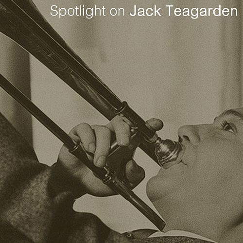 Spotlight On Jack Teagarden by Jack Teagarden