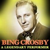A Legendary Performer by Bing Crosby