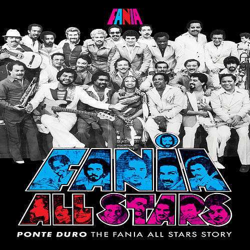 Ponte Duro The Fania All Stars Story by Fania All-Stars