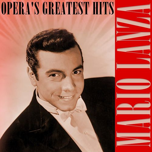 Opera's Greatest Hits by Mario Lanza
