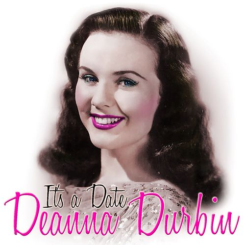 It's A Date by Deanna Durbin