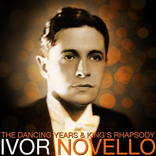 The Dancing Years & King's Rhapsody by Ivor Novello
