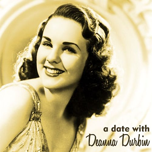 A Date With Deanna Durbin by Deanna Durbin