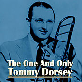 The One And Only Tommy Dorsey by Tommy Dorsey