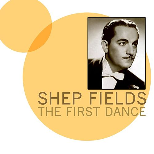 The First Dance by Shep Fields