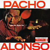 Que Me Digan Feo..! by Pacho Alonso