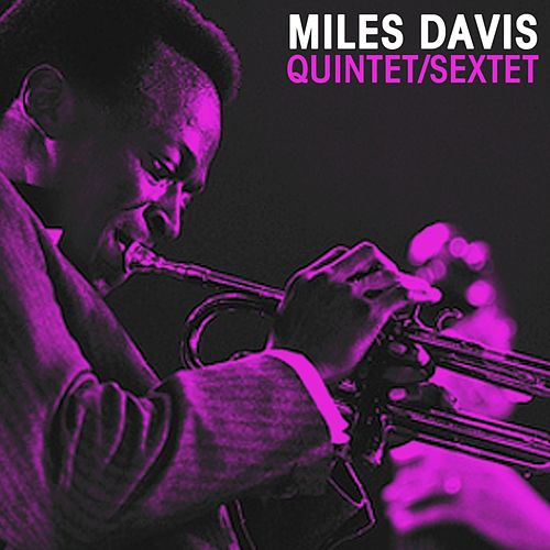 Quintet/Sextet by Miles Davis