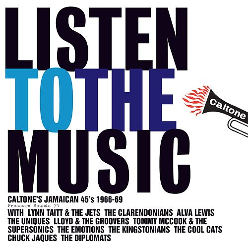 Listen To The Music: Caltone's Jamaican 45's 1966-69 by Various Artists
