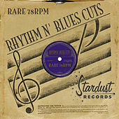 Rare 78 RPM Rhythm & Blues Cuts by Various Artists
