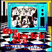 What Is Jazz? - Single by The Electric Eye