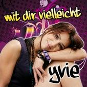 Mit Dir vielleicht by Yvie