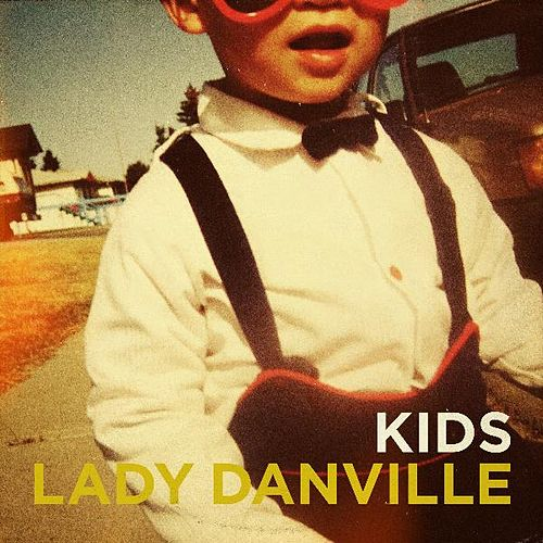 Kids - Single by lady danville