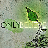 Only Believe by Spiritual Plague
