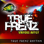Smartkid Records: True Frenz Rhythm by Various Artists