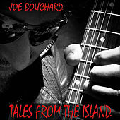 Tales from the Island by Joe Bouchard